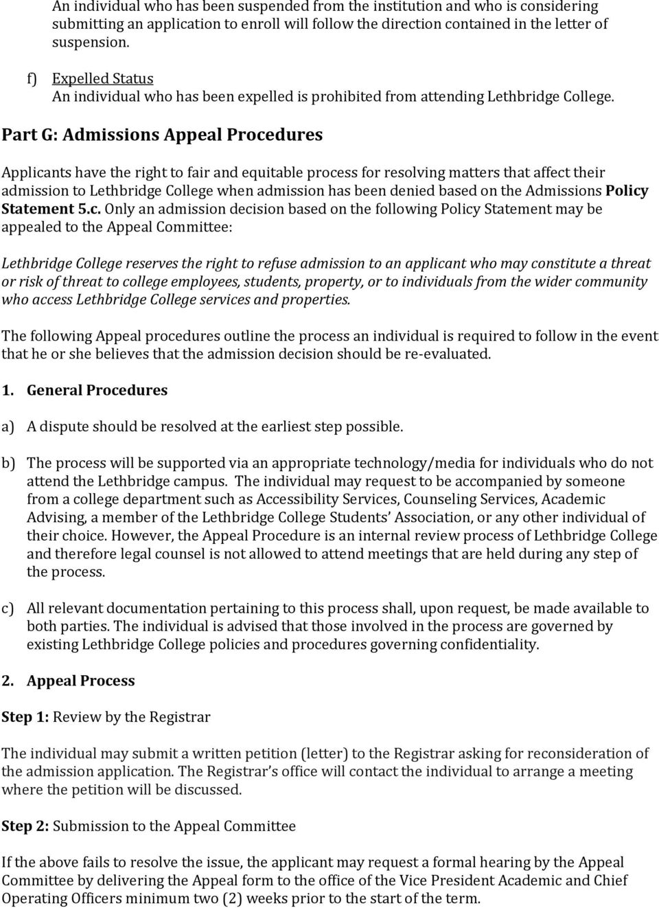 Part G: Admissions Appeal Procedures Applicants have the right to fair and equitable process for resolving matters that affect their admission to Lethbridge College when admission has been denied