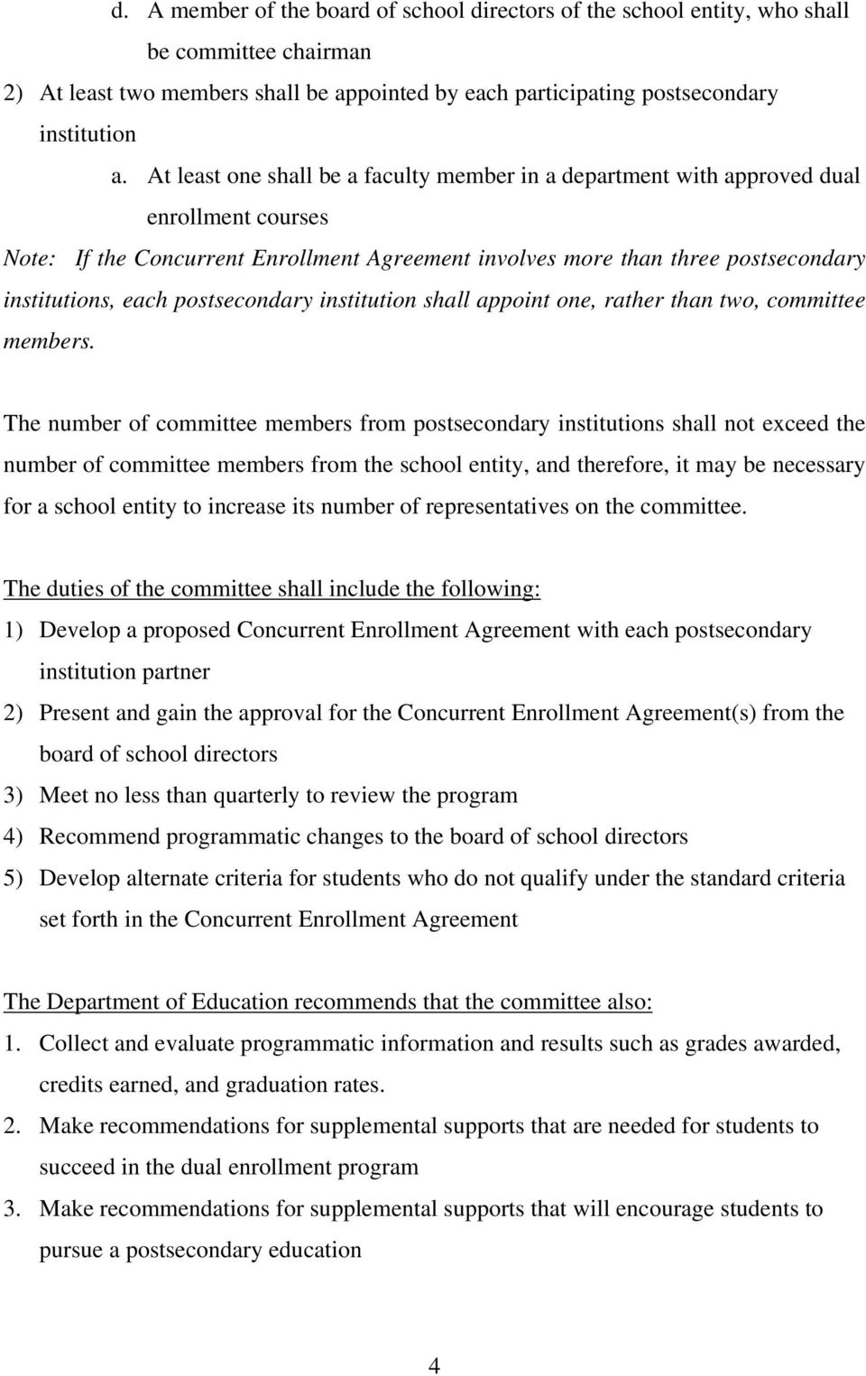 postsecondary institution shall appoint one, rather than two, committee members.