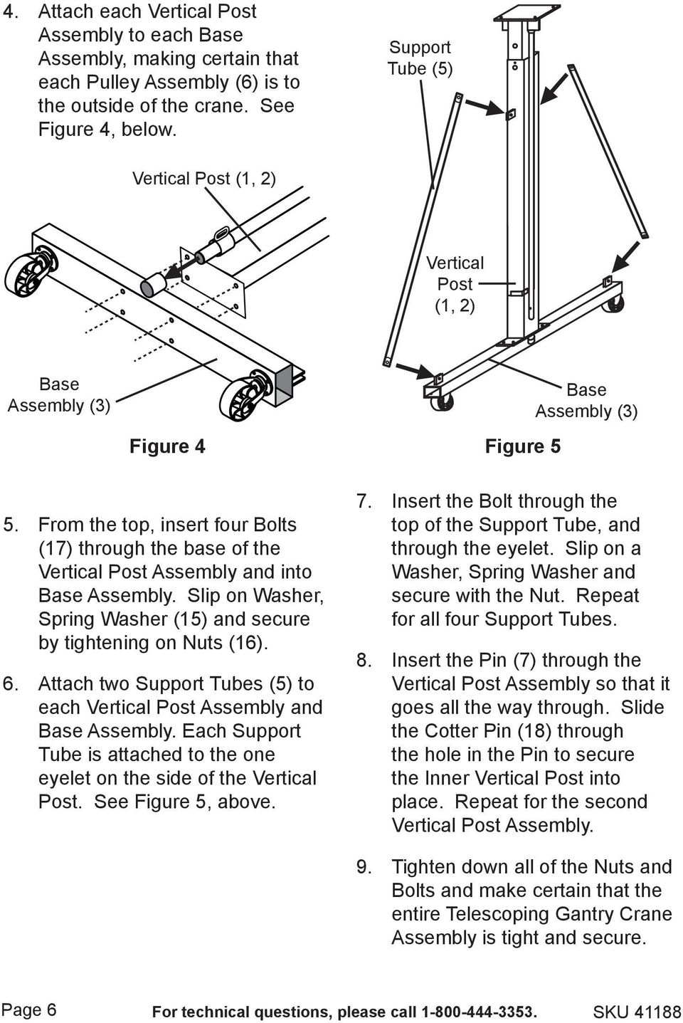 From the top, insert four Bolts (17) through the base of the Vertical Post Assembly and into Base Assembly. Slip on Washer, Spring Washer (15) and secure by tightening on Nuts (16). 6.
