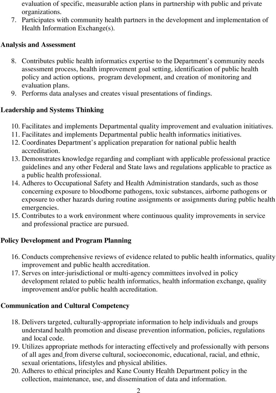 Contributes public health informatics expertise to the Department s community needs assessment process, health improvement goal setting, identification of public health policy and action options,