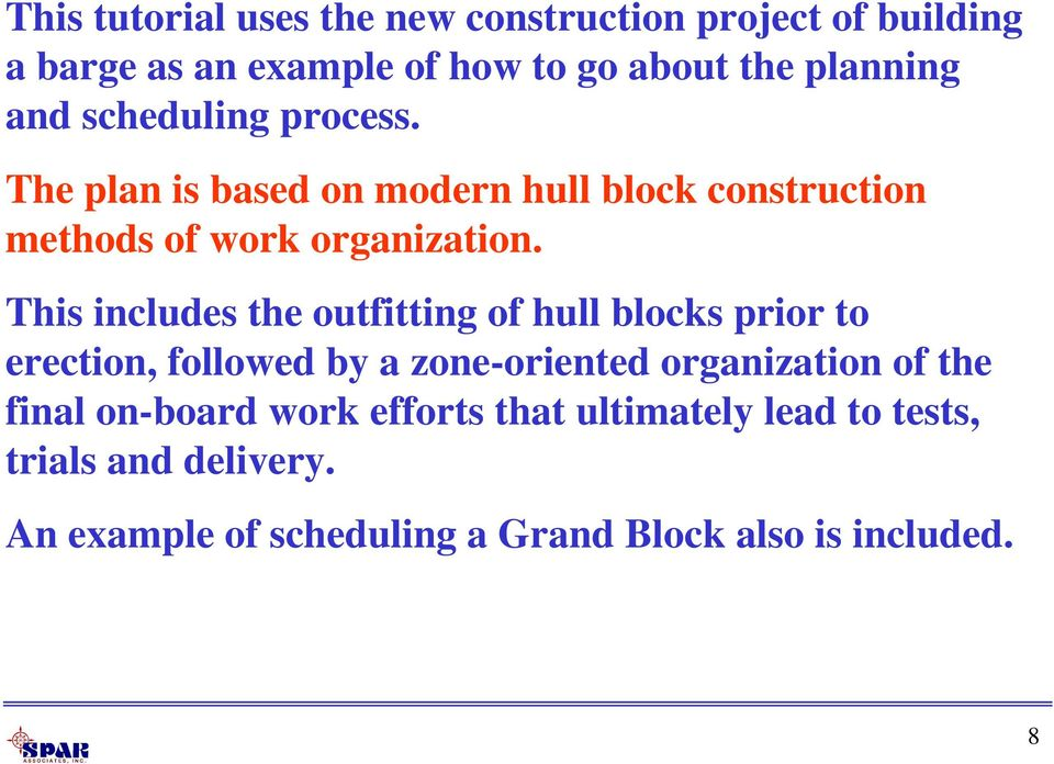 This includes the outfitting of hull blocks prior to erection, followed by a zone-oriented organization of the final