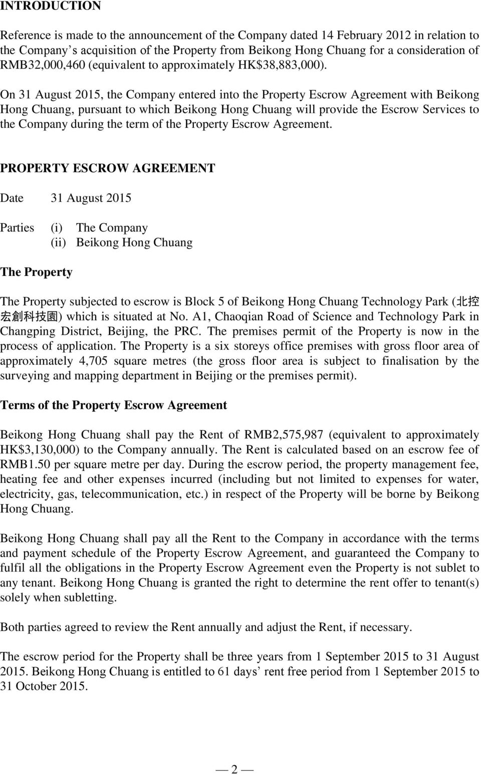 On 31 August 2015, the Company entered into the Property Escrow Agreement with Beikong Hong Chuang, pursuant to which Beikong Hong Chuang will provide the Escrow Services to the Company during the