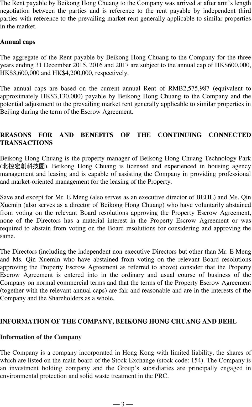 Annual caps The aggregate of the Rent payable by Beikong Hong Chuang to the Company for the three years ending 31 December 2015, 2016 and 2017 are subject to the annual cap of HK$600,000,