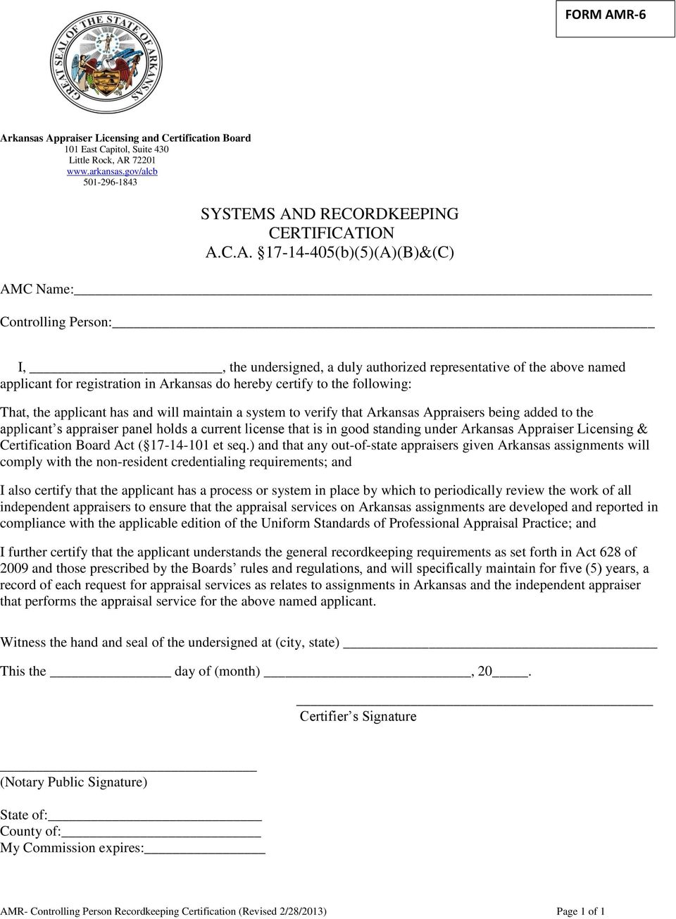 maintain a system to verify that Arkansas Appraisers being added to the applicant s appraiser panel holds a current license that is in good standing under Arkansas Appraiser Licensing & Certification