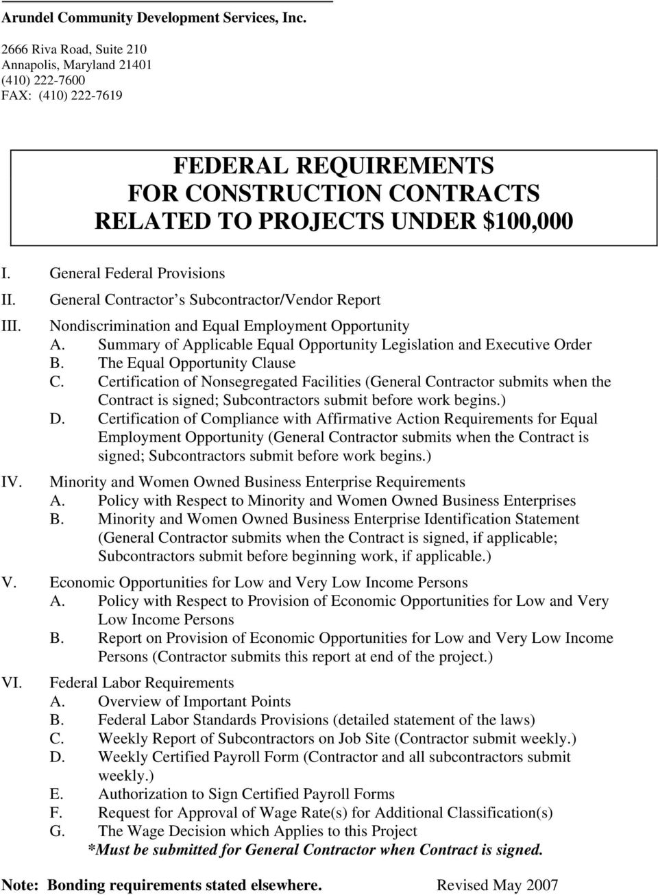 General Federal Provisions II. General Contractor s Subcontractor/Vendor Report III. Nondiscrimination and Equal Employment Opportunity A.