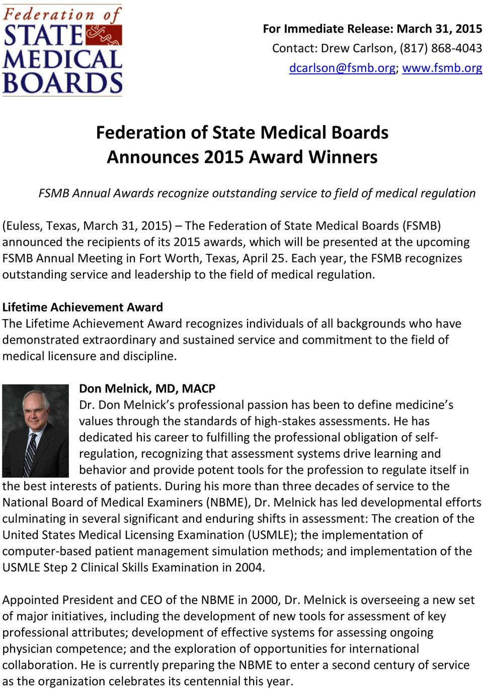 org Federation of State Medical Boards Announces 2015 Award Winners FSMB Annual Awards recognize outstanding service to field of medical regulation (Euless, Texas, March 31, 2015) The Federation of