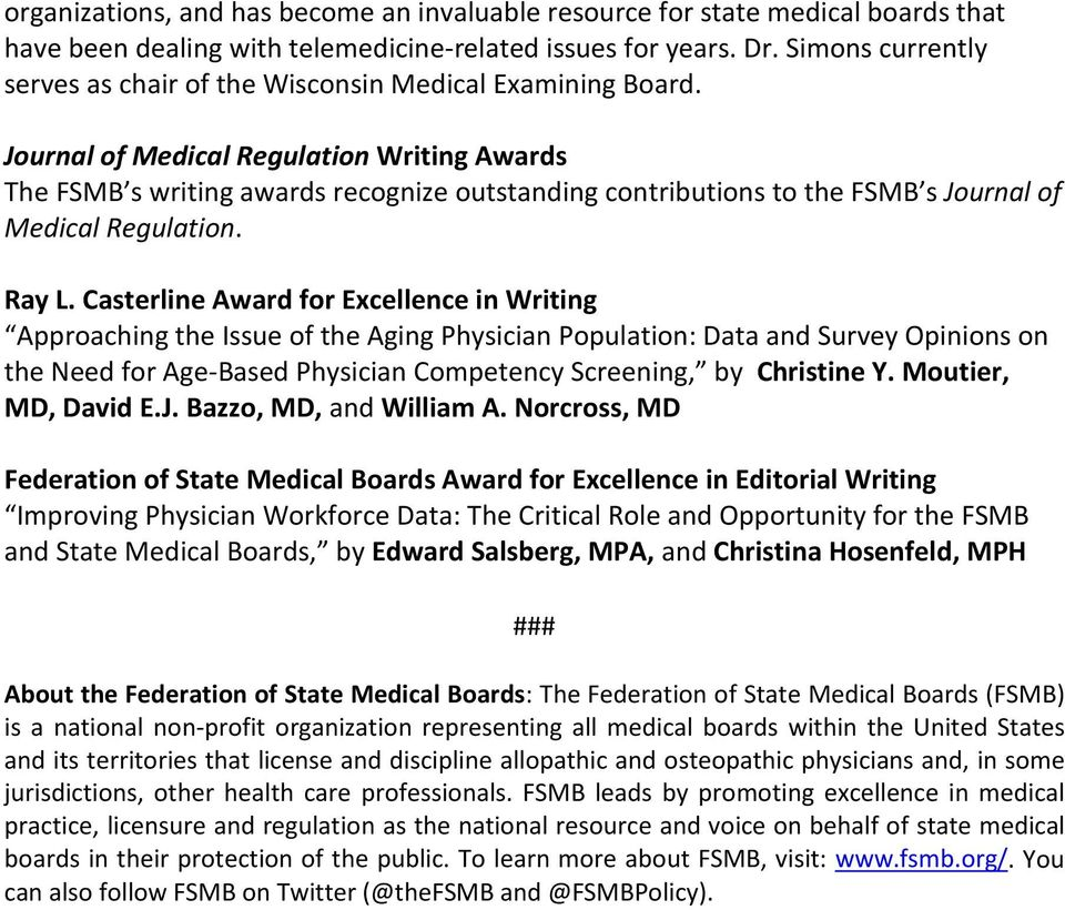 Journal of Medical Regulation Writing Awards The FSMB s writing awards recognize outstanding contributions to the FSMB s Journal of Medical Regulation. Ray L.
