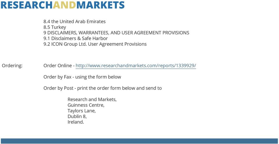 User Agreement Provisions Ordering: Order Online - http://www.researchandmarkets.