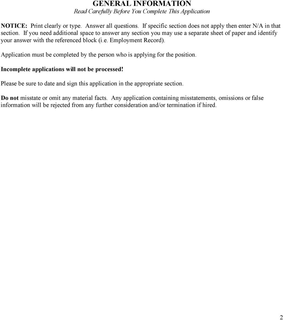 If you need additional space to answer any section you may use a separate sheet of paper and identify your answer with the referenced block (i.e. Employment Record).