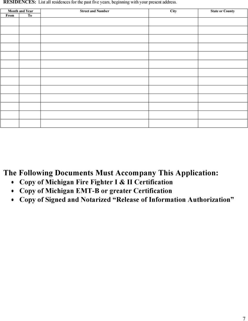 Accompany This Application: Copy of Michigan Fire Fighter I & II Certification Copy of