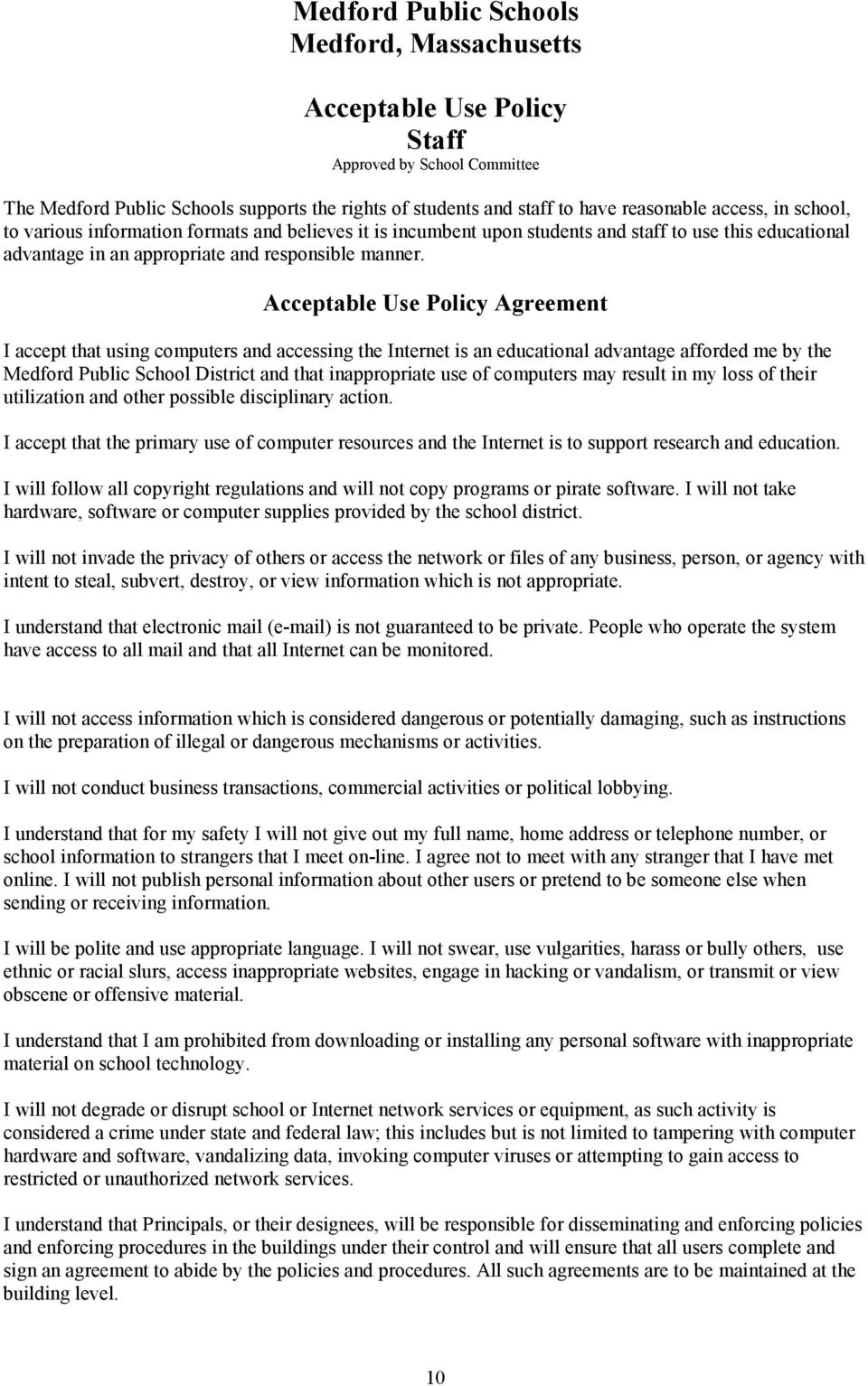Acceptable Use Policy Agreement I accept that using computers and accessing the Internet is an educational advantage afforded me by the Medford Public School District and that inappropriate use of