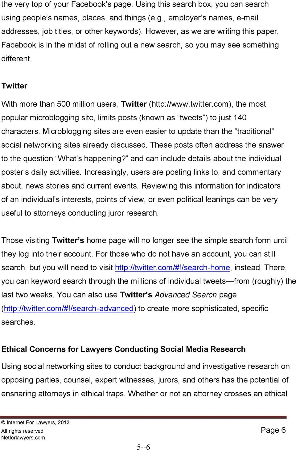 com), the most popular microblogging site, limits posts (known as tweets ) to just 140 characters.
