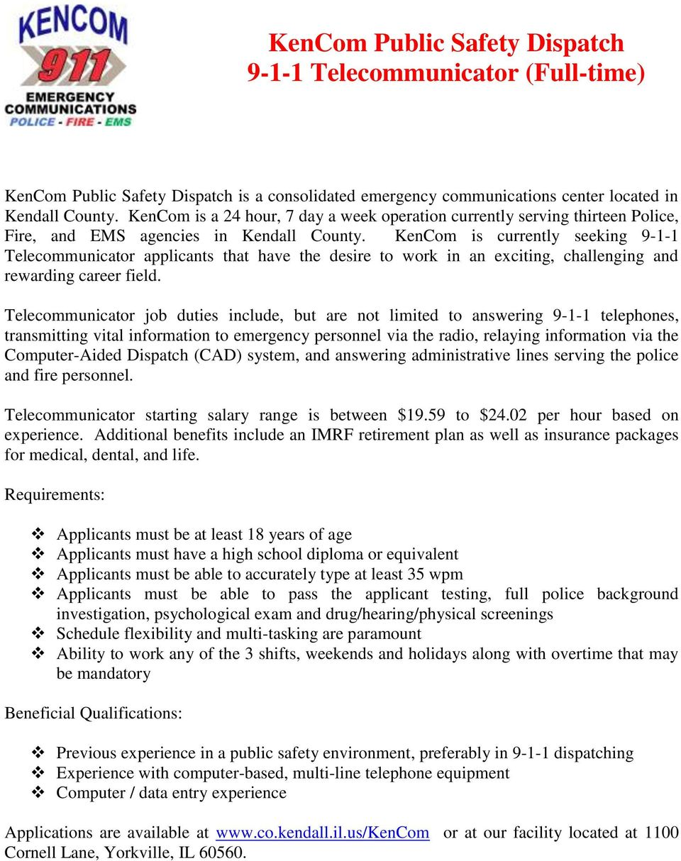 KenCom is currently seeking 9-1-1 Telecommunicator applicants that have the desire to work in an exciting, challenging and rewarding career field.