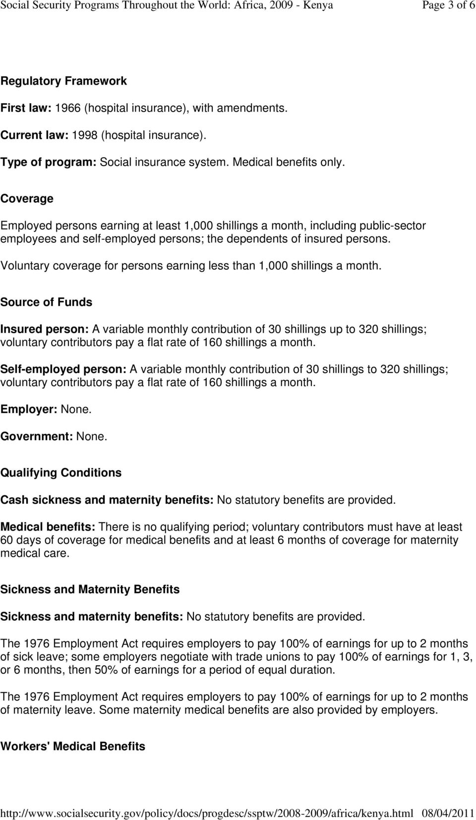 Voluntary coverage for persons earning less than 1,000 shillings a month.
