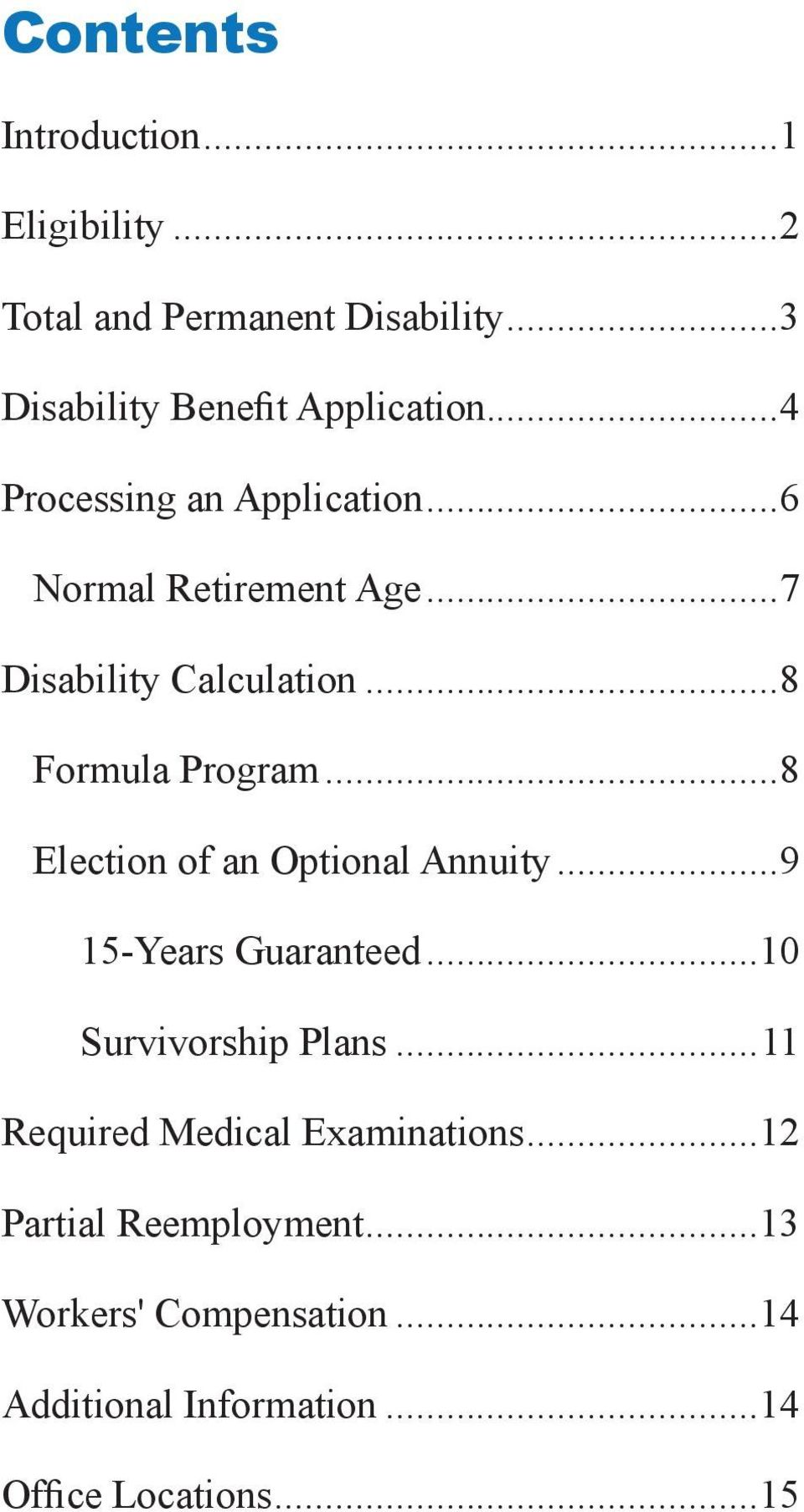 ..8 Election of an Optional Annuity...9 15-Years Guaranteed...10 Survivorship Plans.