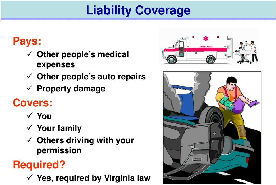 damage Covers: You Your family Others driving with