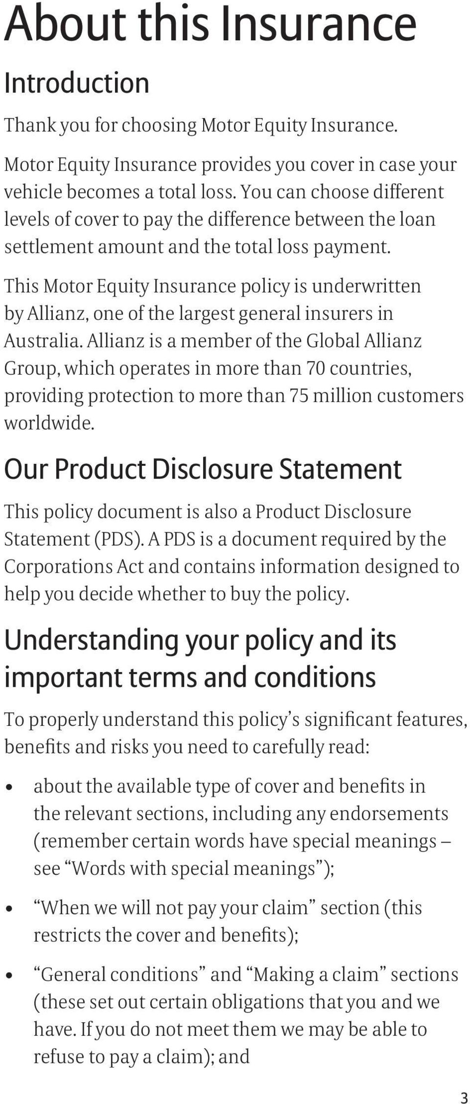 This Motor Equity Insurance policy is underwritten by Allianz, one of the largest general insurers in Australia.