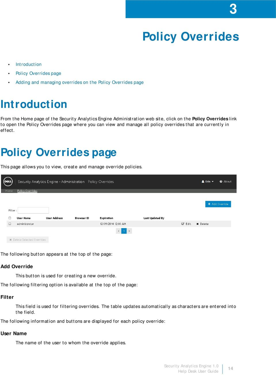 Policy Overrides page This page allows you to view, create and manage override policies.