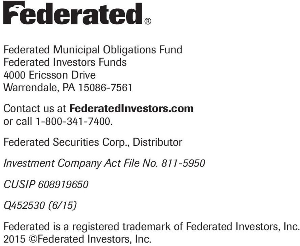 Federated Securities Corp., Distributor Investment Company Act File No.