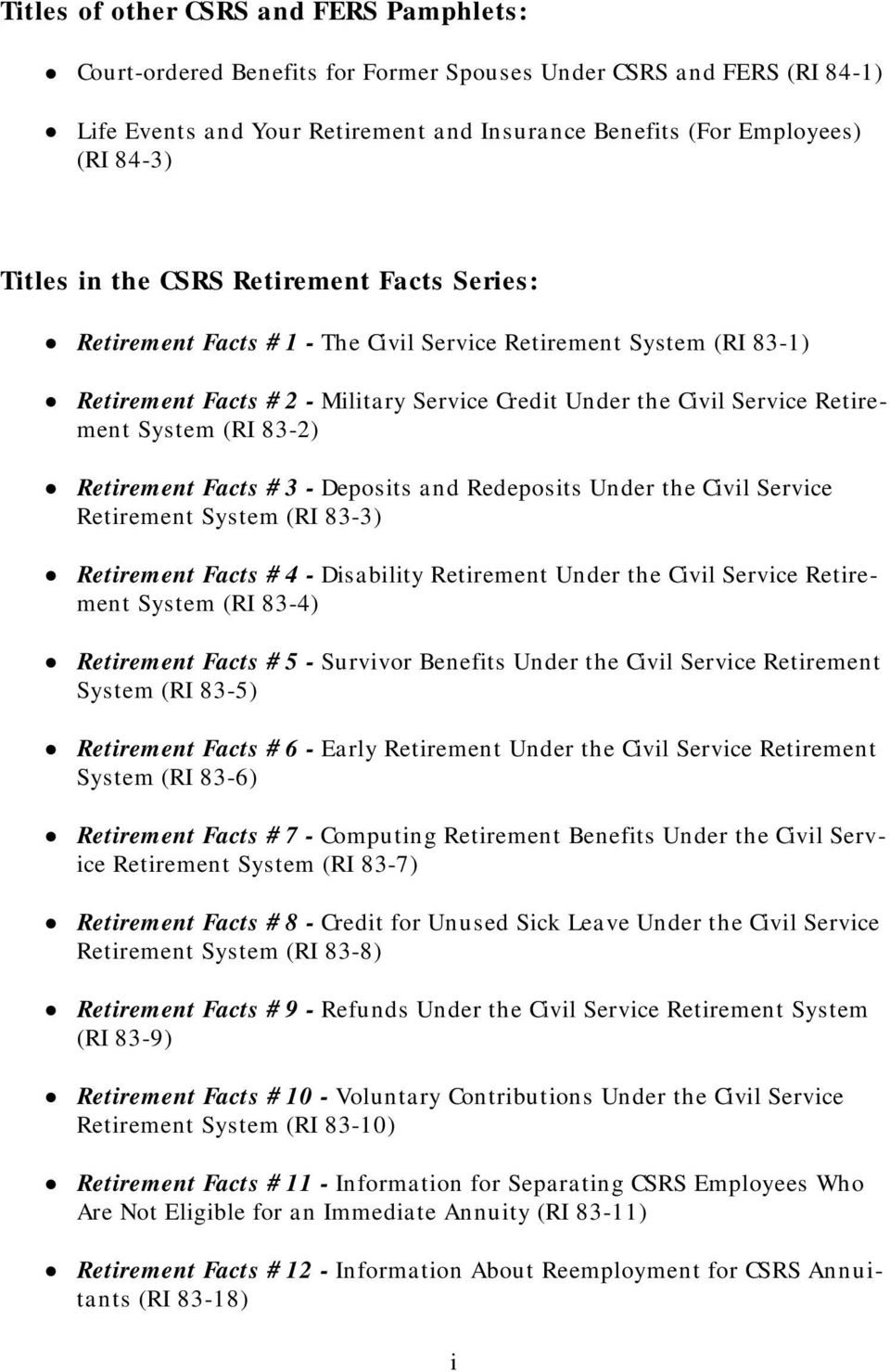(RI 83-2) Retirement Facts #3 - Deposits and Redeposits Under the Civil Service Retirement System (RI 83-3) Retirement Facts #4 - Disability Retirement Under the Civil Service Retirement System (RI