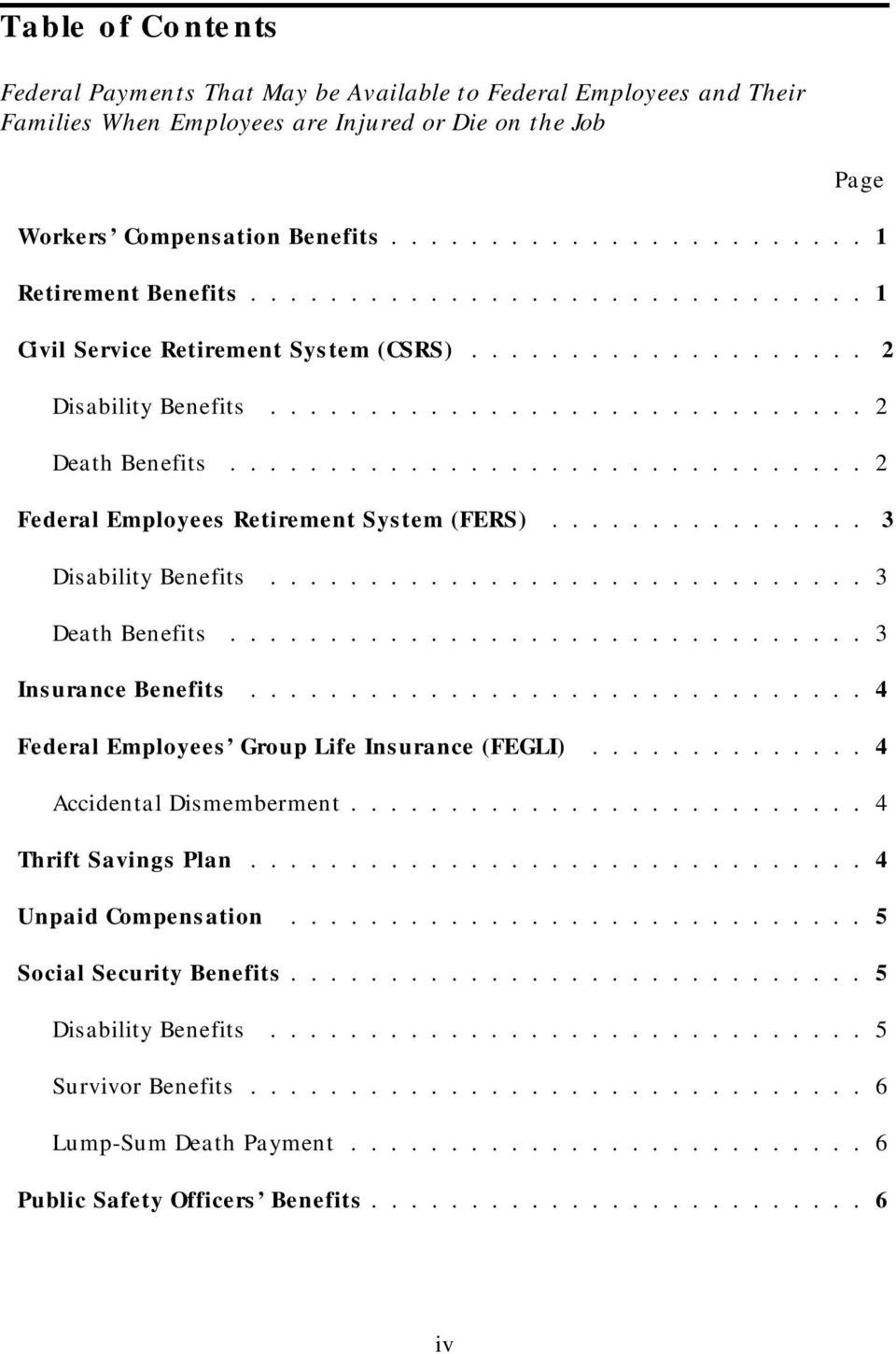 ............................... 2 Federal Employees Retirement System (FERS)................ 3 Disability Benefits.............................. 3 Death Benefits................................ 3 Insurance Benefits.