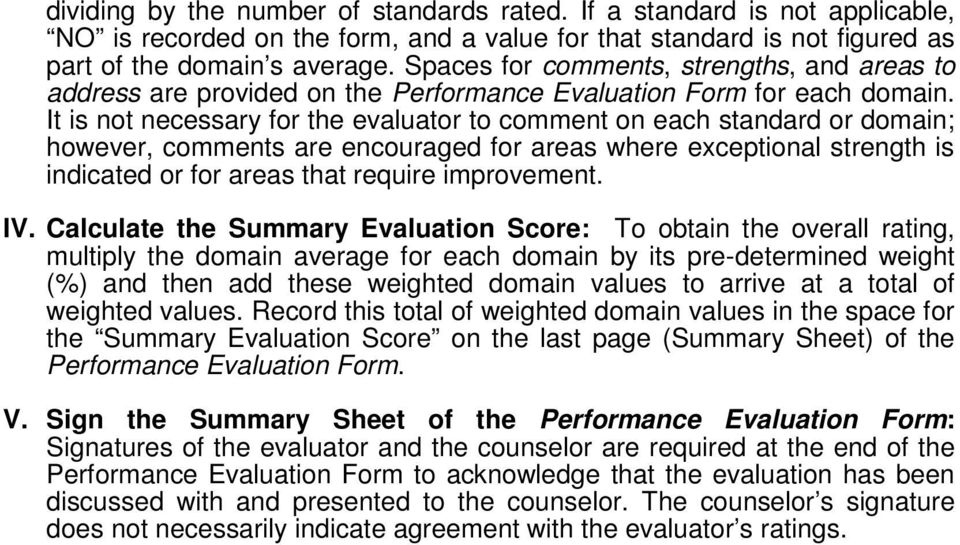 It is not necessary for the evaluator to comment on each standard or domain; however, comments are encouraged for areas where exceptional strength is indicated or for areas that require improvement.