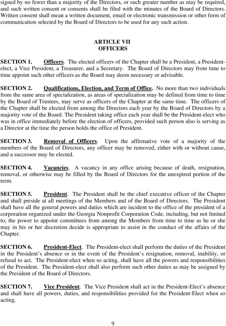 ARTICLE VII OFFICERS SECTION 1. Officers. The elected officers of the Chapter shall be a President, a Presidentelect, a Vice President, a Treasurer, and a Secretary.