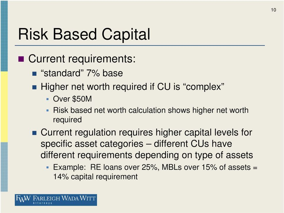 requires higher capital levels for specific asset categories different CUs have different