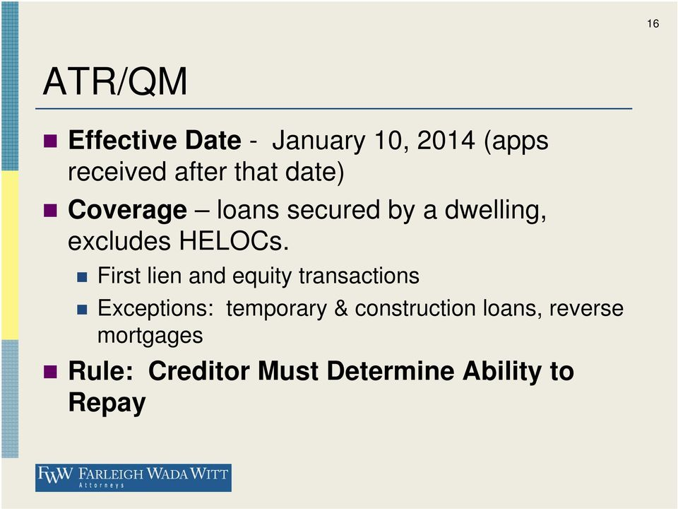 First lien and equity transactions Exceptions: temporary &