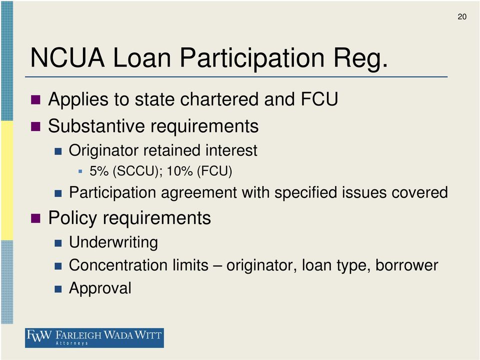 retained interest 5% (SCCU); 10% (FCU) Participation agreement with