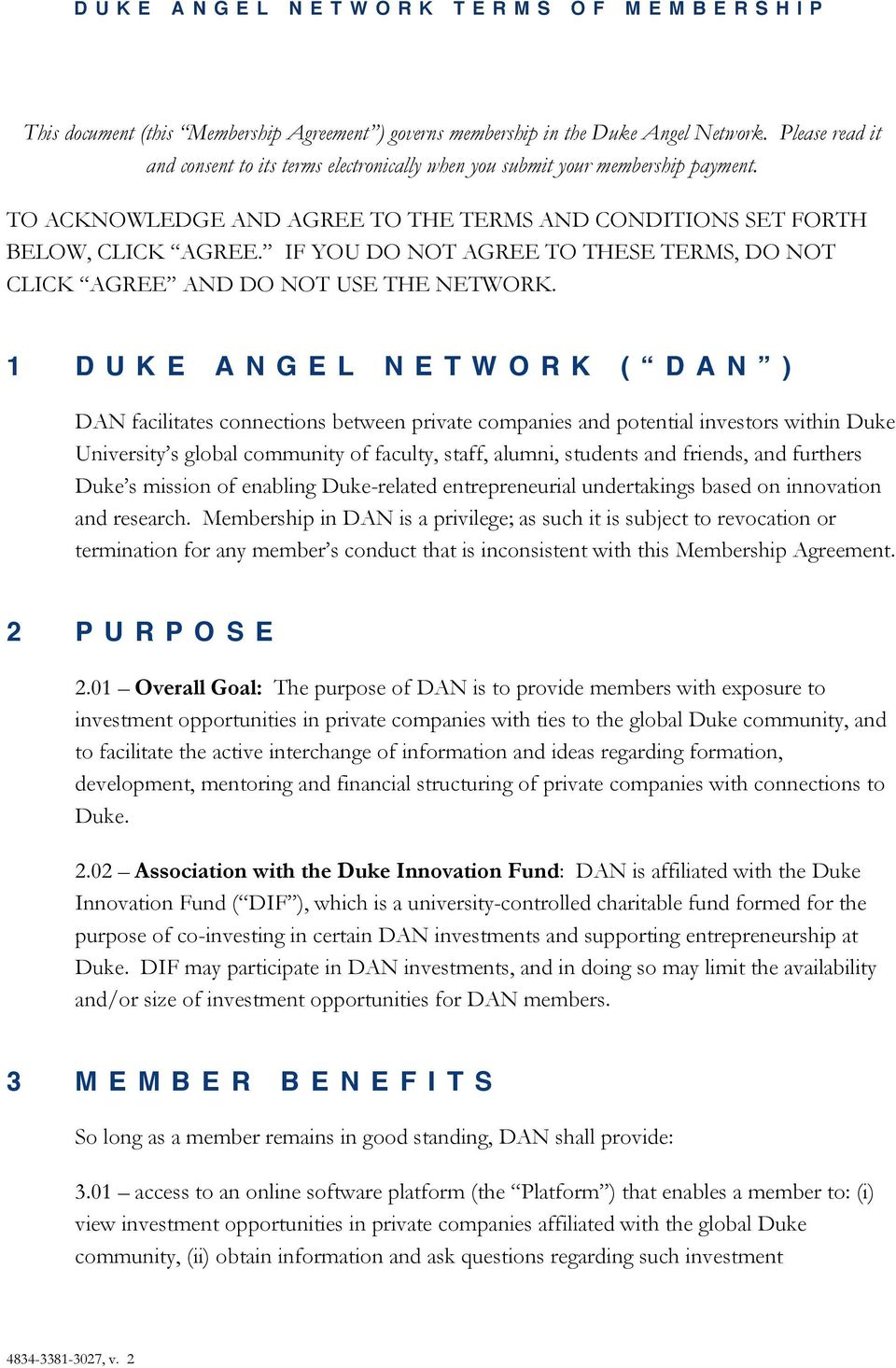 1 DUKE ANGEL NETWORK ( DAN ) DAN facilitates connections between private companies and potential investors within Duke University s global community of faculty, staff, alumni, students and friends,