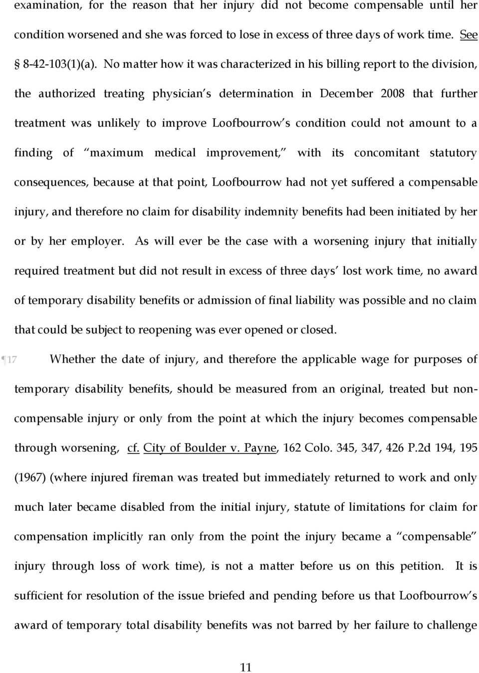 s condition could not amount to a finding of maximum medical improvement, with its concomitant statutory consequences, because at that point, Loofbourrow had not yet suffered a compensable injury,
