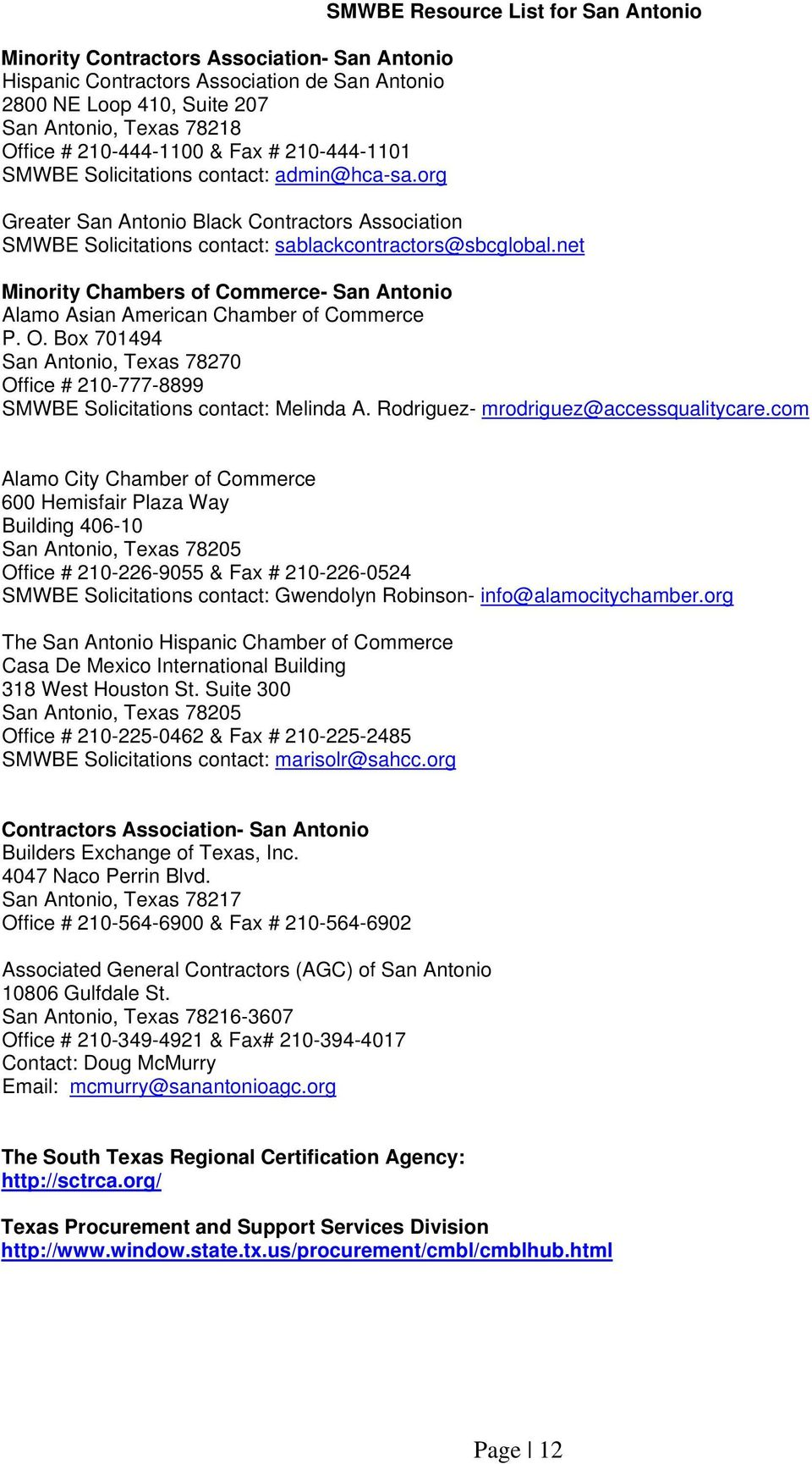 net Minority Chambers of Commerce- San Antonio Alamo Asian American Chamber of Commerce P. O. Box 701494 San Antonio, Texas 78270 Office # 210-777-8899 SMWBE Solicitations contact: Melinda A.