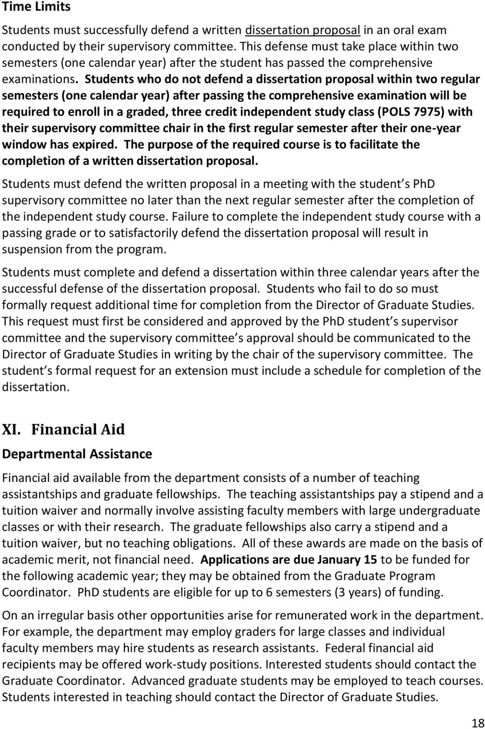 Students who do not defend a dissertation proposal within two regular semesters (one calendar year) after passing the comprehensive examination will be required to enroll in a graded, three credit