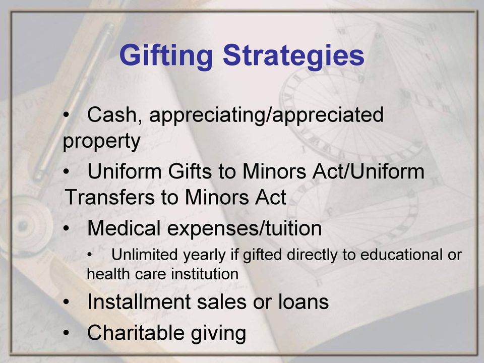 expenses/tuition Unlimited yearly if gifted directly to