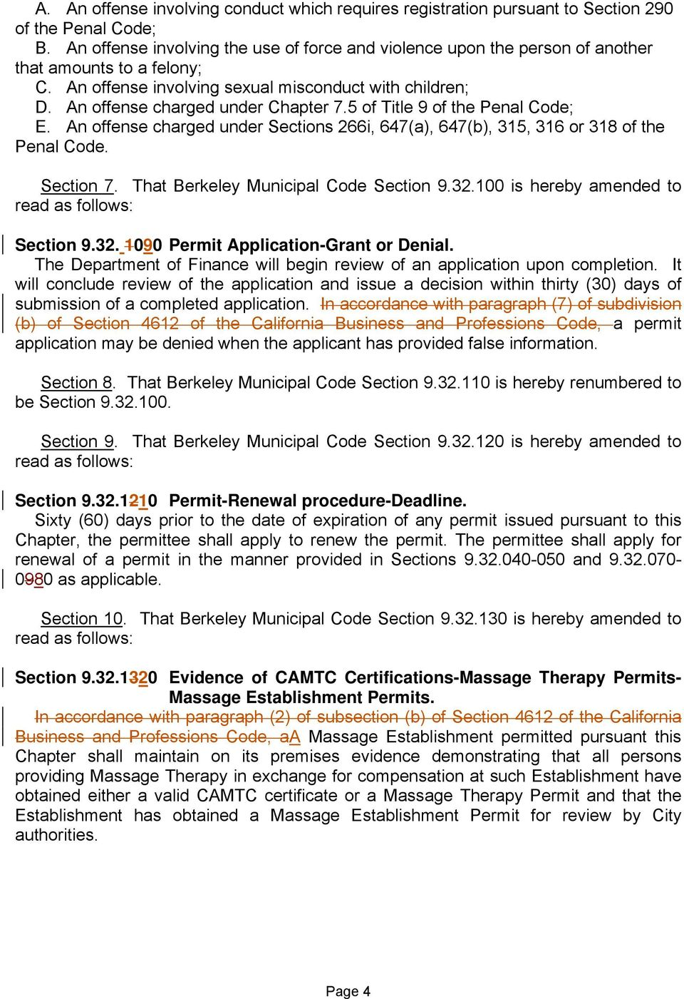 5 of Title 9 of the Penal Code; E. An offense charged under Sections 266i, 647(a), 647(b), 315, 316 or 318 of the Penal Code. Section 7. That Berkeley Municipal Code Section 9.32.