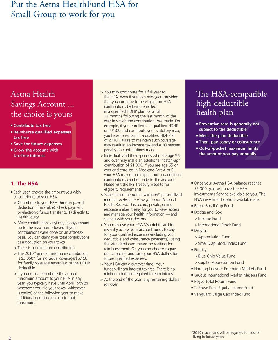 The HSA n Each year, choose the amount you wish to contribute to your HSA.
