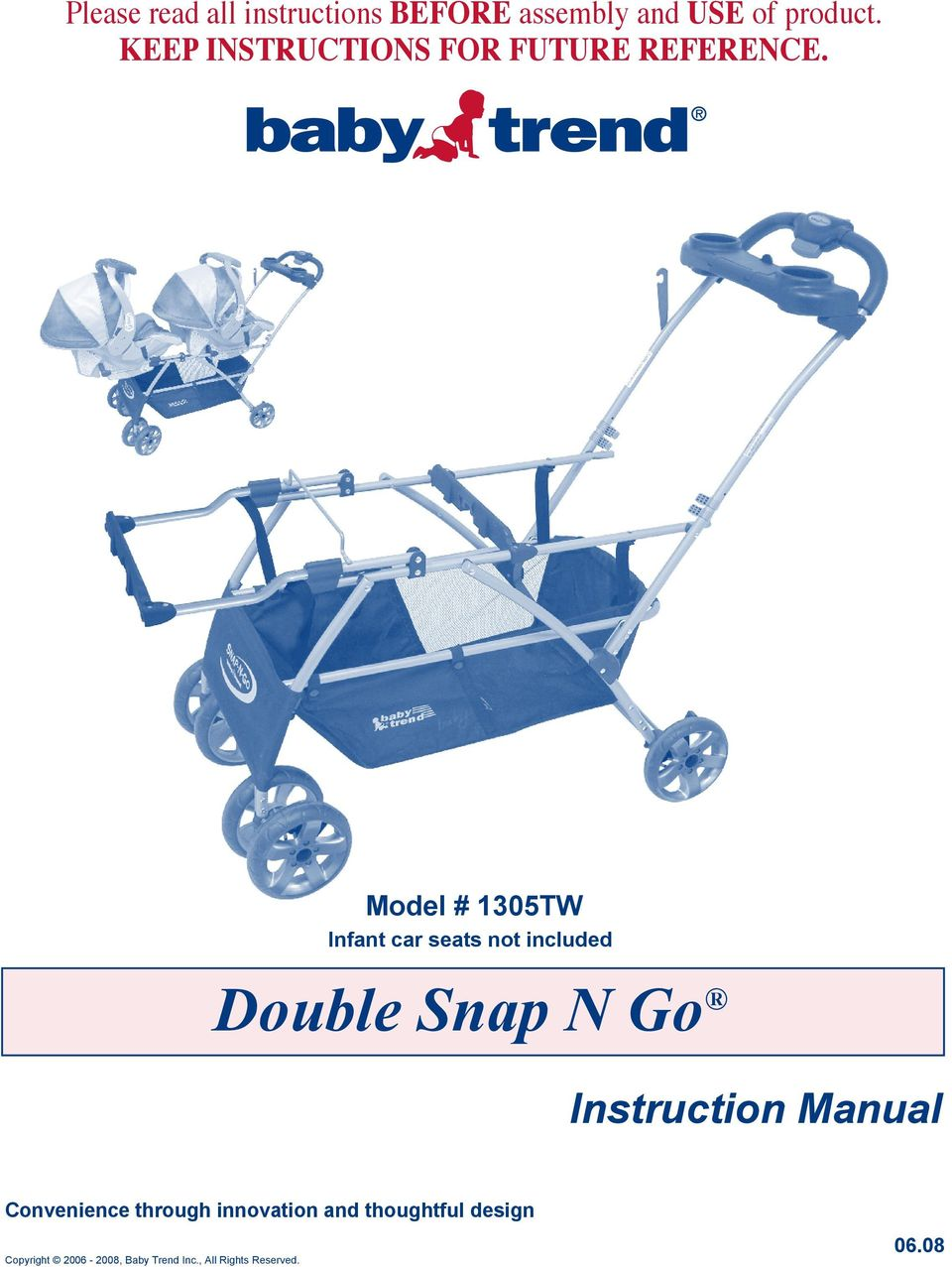 Model # 1305TW Infant car seats not included Double Snap N