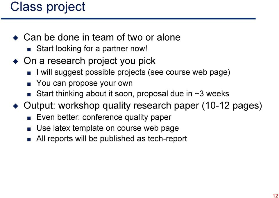 own Start thinking about it soon, proposal due in ~3 weeks Output: workshop quality research paper (10-12