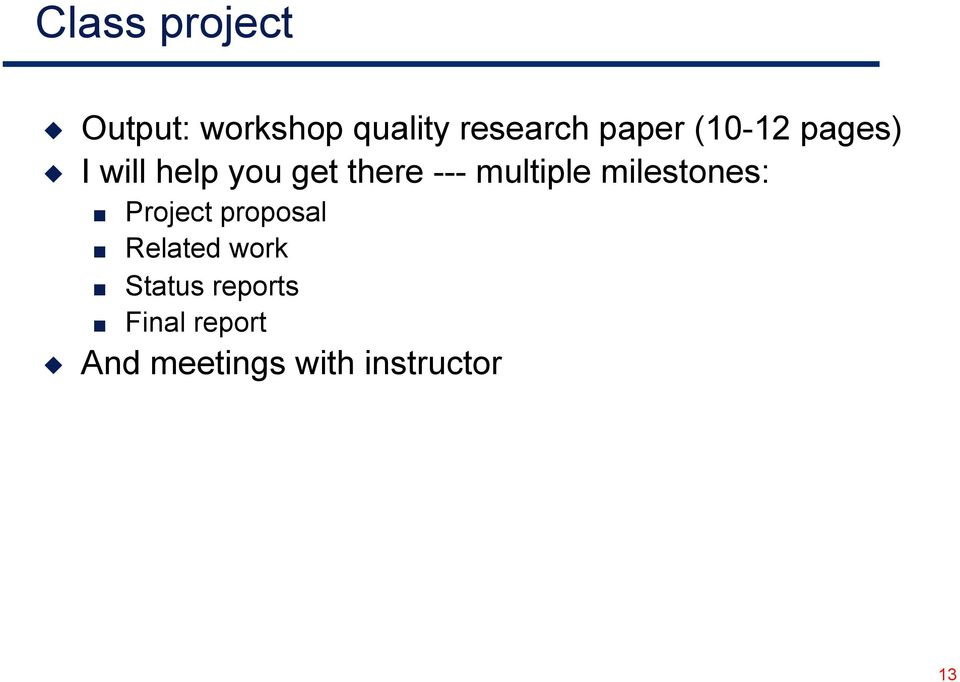 multiple milestones: Project proposal Related work