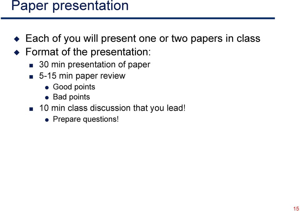 presentation of paper 5-15 min paper review Good points
