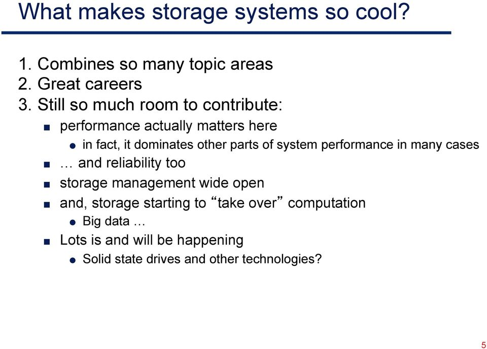 of system performance in many cases and reliability too storage management wide open and, storage