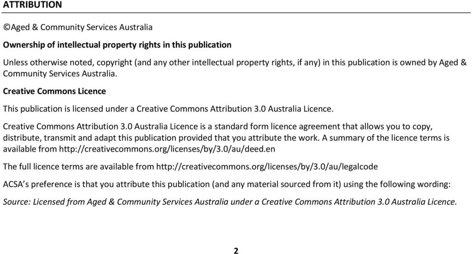 Creative Commons Attribution 3.0 Australia Licence is a standard form licence agreement that allows you to copy, distribute, transmit and adapt this publication provided that you attribute the work.