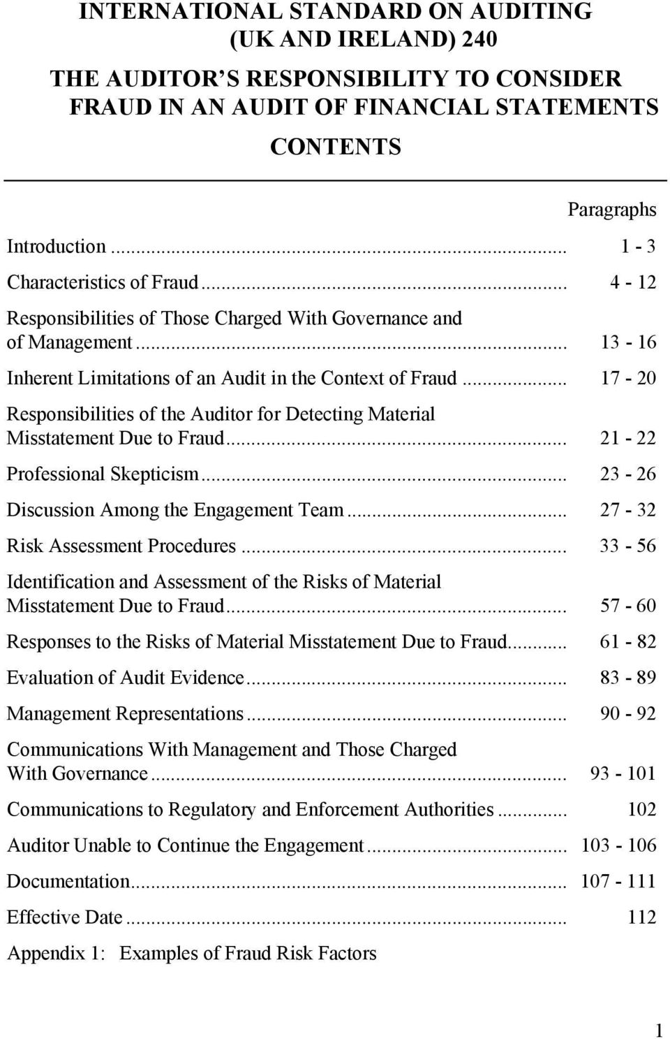 .. 17-20 Responsibilities of the Auditor for Detecting Material Misstatement Due to Fraud... 21-22 Professional Skepticism... 23-26 Discussion Among the Engagement Team.