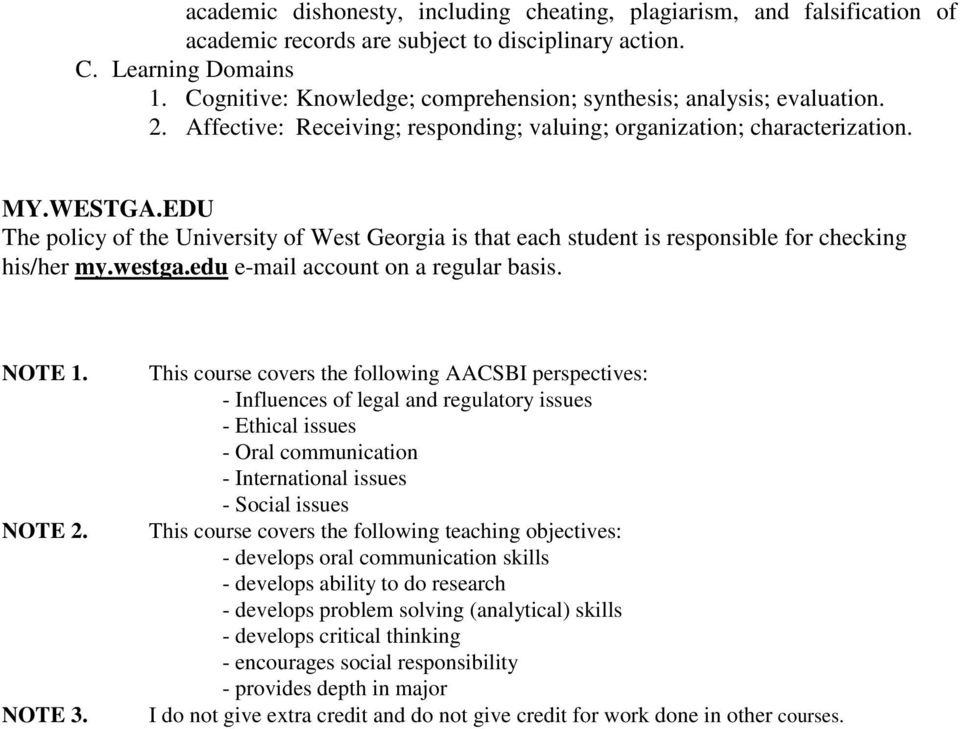 EDU The policy of the University of West Georgia is that each student is responsible for checking his/her my.westga.edu e-mail account on a regular basis. NOTE 1. NOTE 2. NOTE 3.