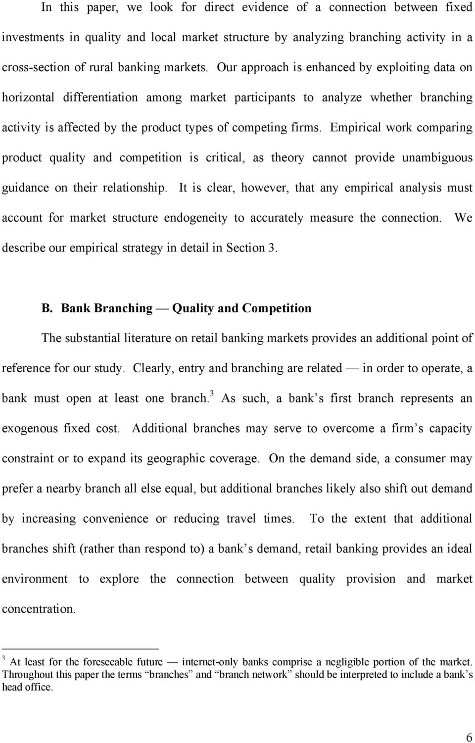 Empirical work comparing product quality and competition is critical, as theory cannot provide unambiguous guidance on their relationship.