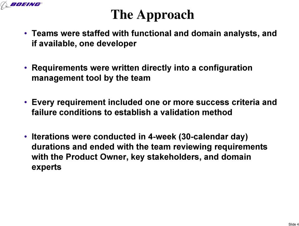 criteria and failure conditions to establish a validation method Iterations were conducted in 4-week (30-calendar day)