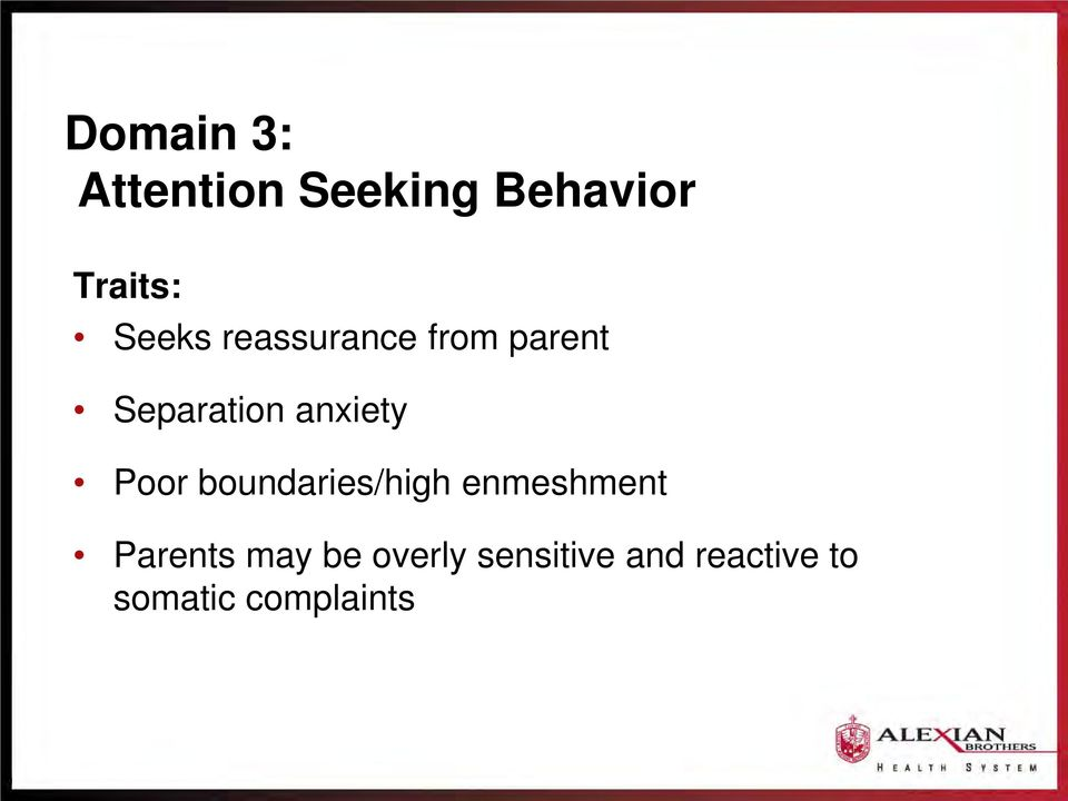anxiety Poor boundaries/high enmeshment Parents