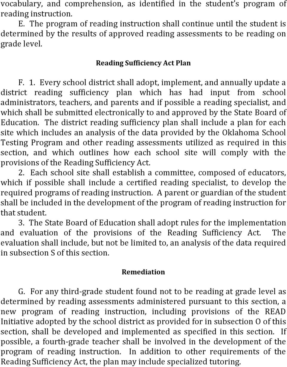 Every school district shall adopt, implement, and annually update a district reading sufficiency plan which has had input from school administrators, teachers, and parents and if possible a reading