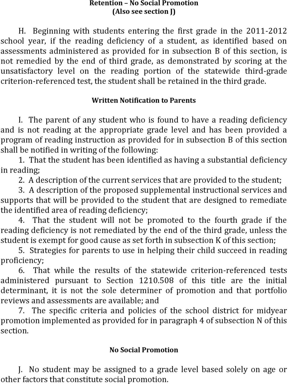 of this section, is not remedied by the end of third grade, as demonstrated by scoring at the unsatisfactory level on the reading portion of the statewide third-grade criterion-referenced test, the